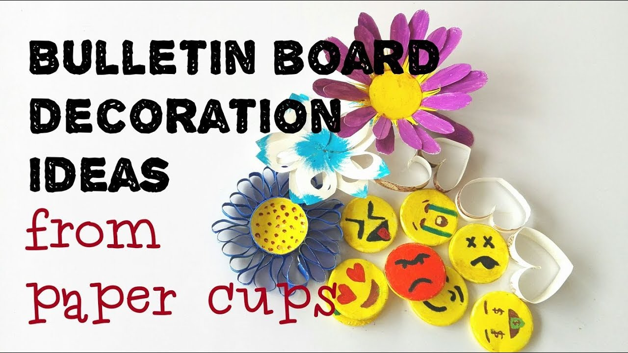 Bulletin Board Decoration Ideas With Paper Cups Youtube