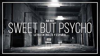 AVA MAX - SWEET BUT PSYCHO | LETRA EN INGLÉS Y ESPAÑOL