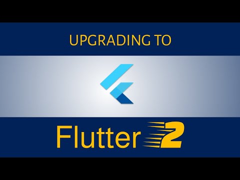 How To Upgrade An Existing App To Flutter 2
