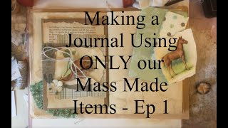 Using Your Mass Makes in Your Projects - Making a COHESIVE Journal - Ep 1
