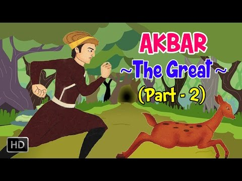 Akbar, The Great (Part 2) - Mughal Emperor - Animated Stories for Kids