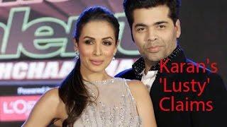 Karan Johar and Malaika Arora's 'Lusty' Claims