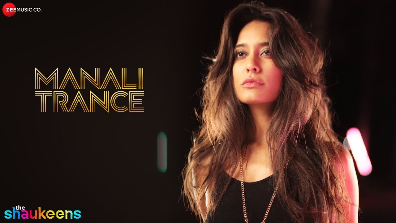 manali trance | yo yo honey singh & neha kakkar | the shaukeens
