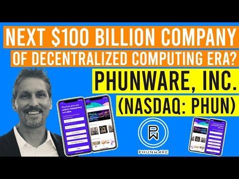 Phunware, Inc. (NASDAQ: PHUN): Next $100 Billion Company Of Decentralized Computing Era?
