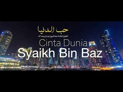 Cinta Dunia - Syaikh Bin Baz