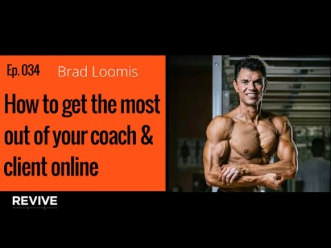 034: Brad Loomis - How to get the best results as a client & coach online
