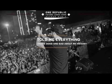 OneRepublic - Future Looks Good (Heyder Remix) [Extended Lyric Video]