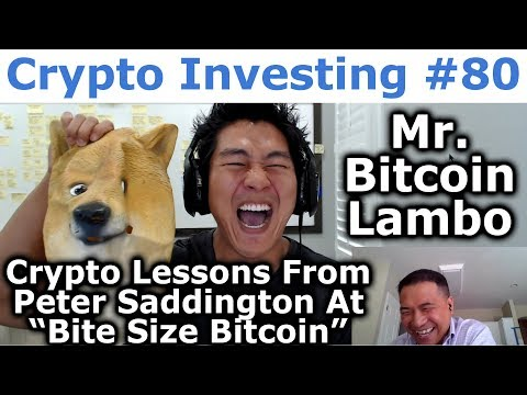 Crypto Investing #80 - Crypto Lessons From Peter Saddington At Bite Size Bitcoin - Mr Bitcoin Lambo