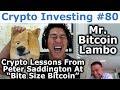Crypto Investing #80 - Crypto Lessons From Peter Saddington At Bite Size Bitcoin - Mr Bitcoin Lambo