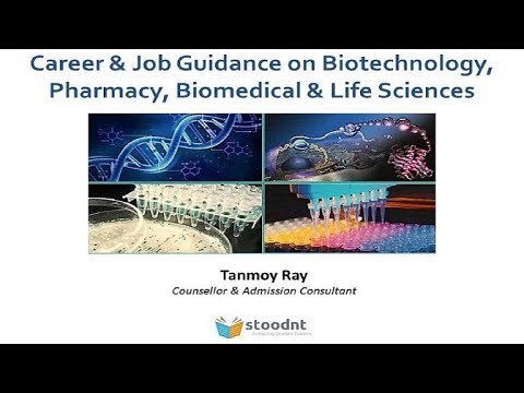 Subject, Career & Job Guidance on Biotechnology, Pharmacy, Biomedical & Life Sciences