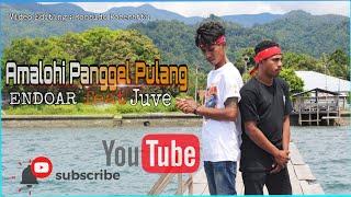 AMALOHI PANGGEL PULANG .ENDOAR ft JUVE(Official Music Vidio)