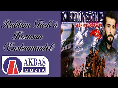 Fahrettin Sönmez - Rabbim Türkü Korusun ( Enstrumantel )