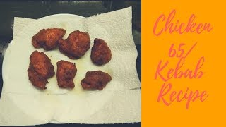 Spicy Chicken 65/ Kebab Recipe