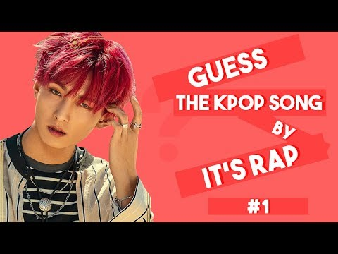 [KPOP GAME] Guess The Kpop Song By It's Rap #1