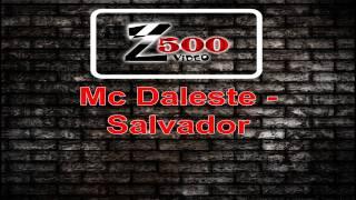 Mc Daleste - Salvador 80 grau tera ousadia no carnaval é pegação o novinha  [ dj-wilton ]