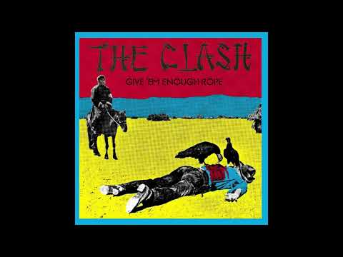 The Clash - Give 'Em Enough Rope (full album)