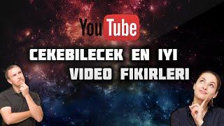 YouTube'da Çekebilecek En İyi Video Fikirleri !
