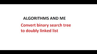 Binary search tree to double linked list