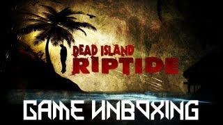 Game Unboxing - Dead Island: Riptide [Special Edition]