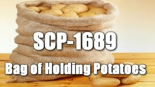 SCP-1689 Bag of Holding Potatoes + Exploration Log (Complete document) | Object Class Safe