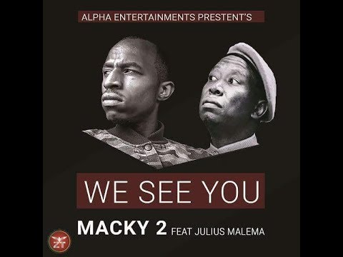 MACKY2 Ft JULIUS MALEMA - WE SEE YOU (Official Audio) |ZEDMUSIC| ZAMBIAN MUSIC 2018