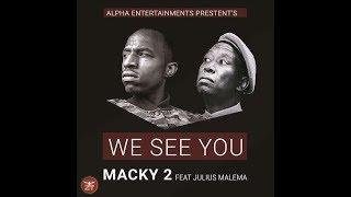MACKY2 Ft JULIUS MALEMA - WE SEE YOU (Official Audio) |ZEDMUSIC| ZAMBIAN MUSIC 2018
