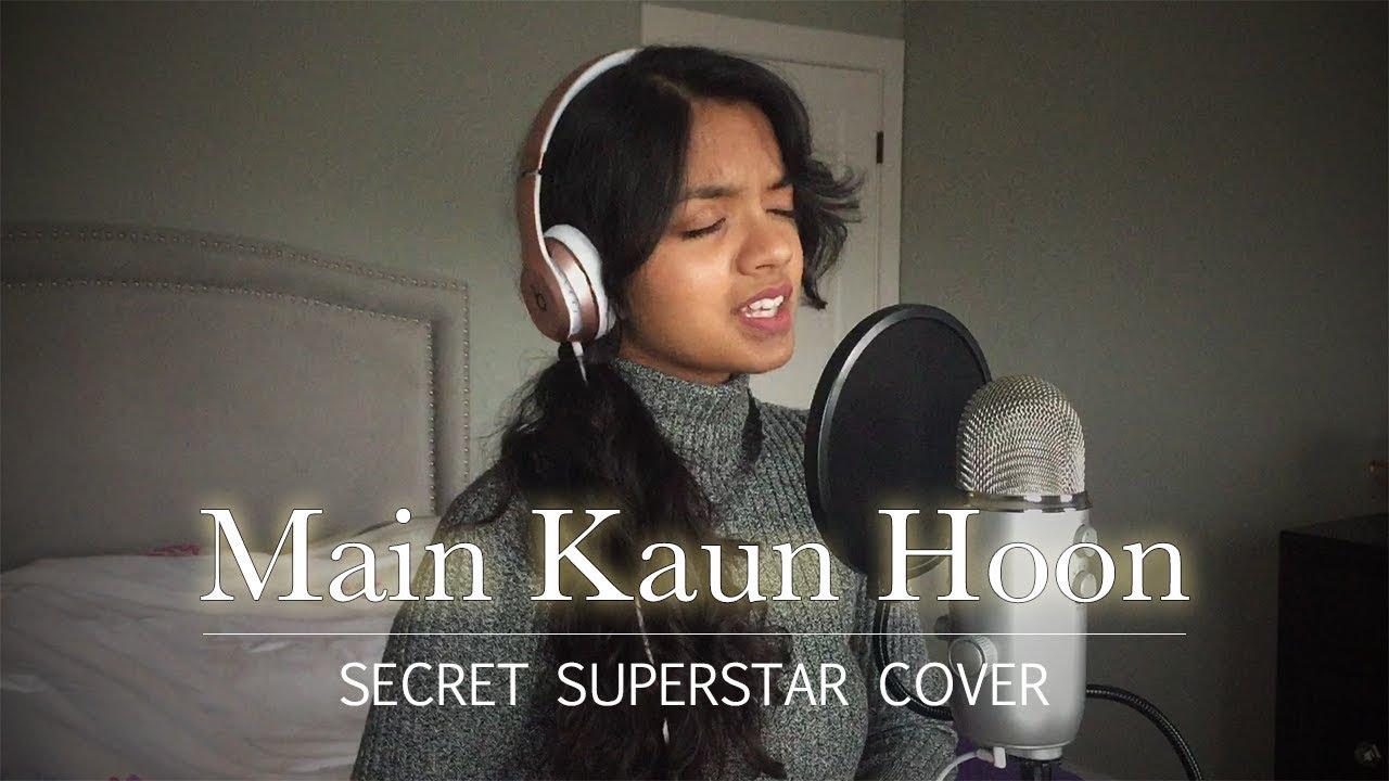 Download Main Kaun Hoon || Secret Superstar Cover with English Subtitles