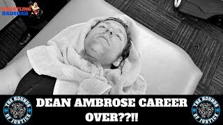 DEAN AMBROSE Career over??!!