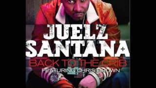 Juelz Santana Ft. Chris Brown - Back To The Crib [MASTERED] + DOWNLOAD