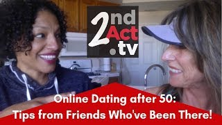 Online Dating after 50: Real-life Advice and Sensible Tips from Friends Who've Been There!