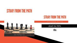 STRAY FROM THE PATH - Plead the Fifth