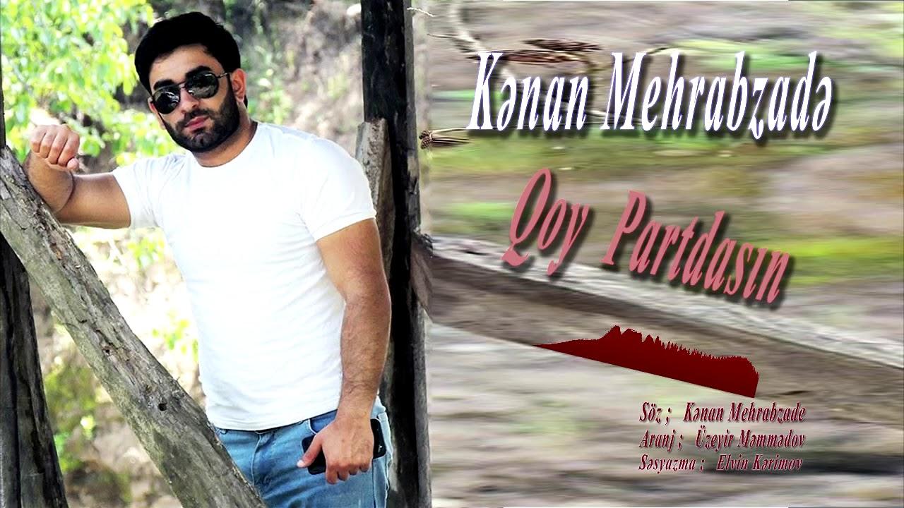 Kenan Mehrabzade Qoy Partdasin 2019 Youtube