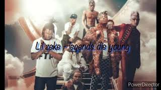Lil zeke - legends die young
