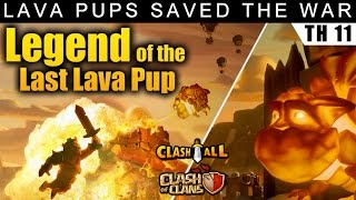 Legend of the Last Lava Pup | TH11 war attack | Lava Pups Saved The War | clash of clans