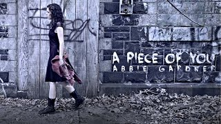 """OFFICIAL VIDEO """"A Piece of You"""" Abbie Gardner"""
