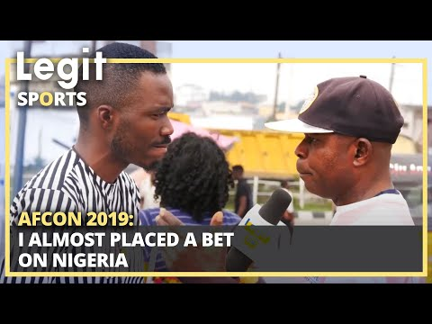 AFCON 2019: I almost placed a bet on Nigeria - disappointed man | Legit TV