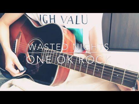 Wasted Nights/ONE OK ROCK 弾き語り