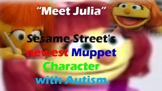 Sesame Street's introducing Julia a newest Muppet Character with Autism-: