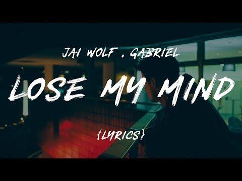 Jai Wolf - Lose My Mind feat. Mr Gabriel (LYRICS)