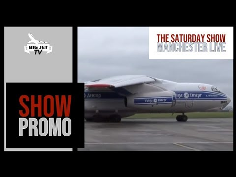 THE SATURDAY SHOW - FEATURING VDA's IL76 ARRIVAL - ALL FREEVIEW