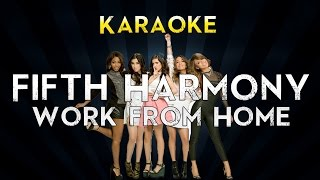 Fifth Harmony - Work from Home ft. Ty Dolla $ign | Official Karaoke Instrumental Lyrics Cover