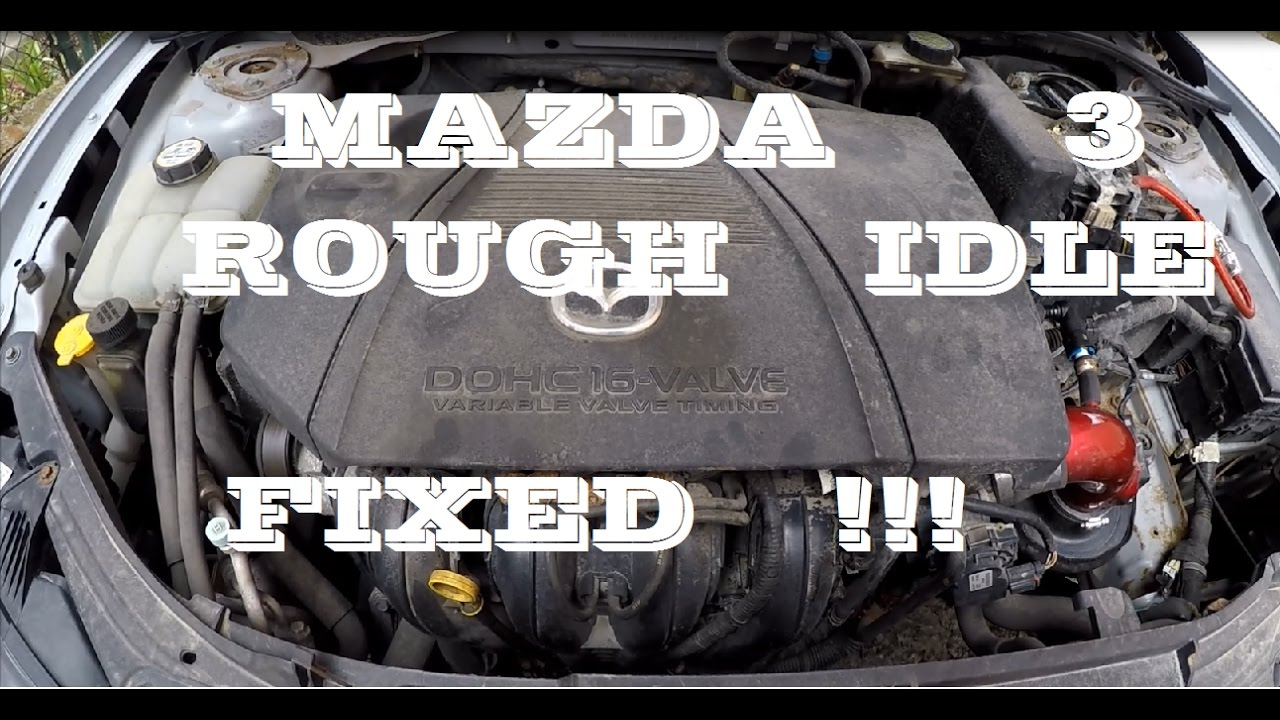 How I fixed Mazda 3 rough idle / missfire - YouTube