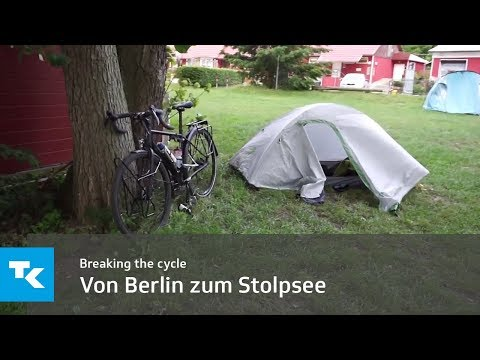 Breaking the cycle - Von Berlin zum Stolpsee