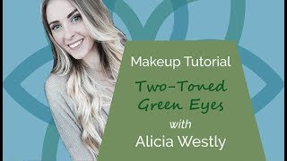 Two-Toned Green Eyes with Alicia Westly