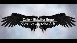 Zate  Eiskalter Engel (Cover by xEmotionArts) FUNTIONIERT NUR AM PC
