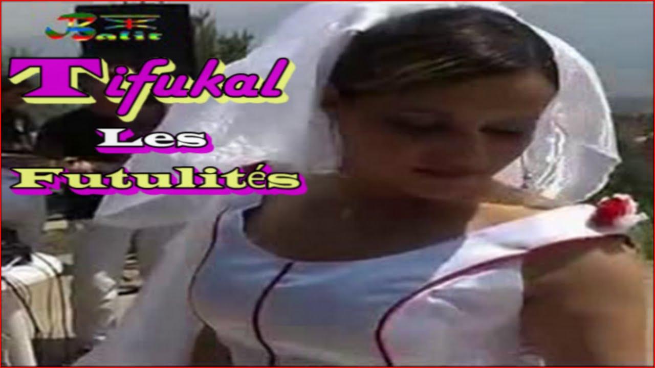 Download Tifukal « Futilités » Ж ➤ Film Kabyle Ⓑ