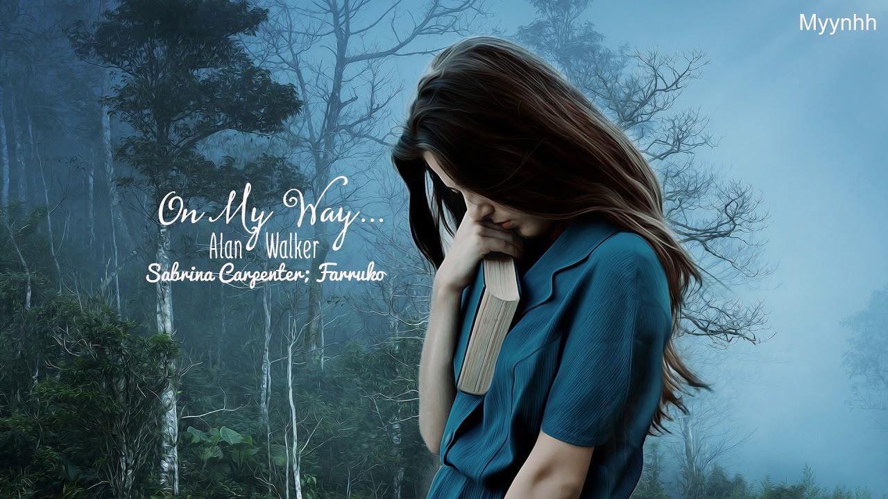 Vietsub Lyrics On My Way Alan Walker Sabrina Carpenter