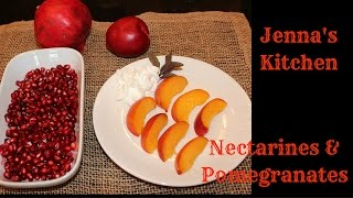 How to Eat Nectarines and Pomegranates