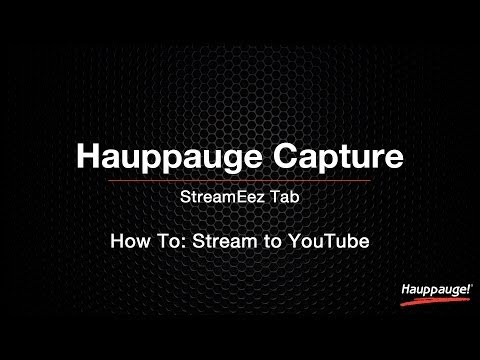 Hauppauge Capture How to Live Stream to YouTube