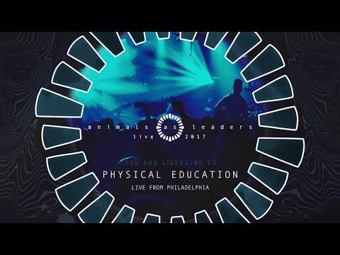 ANIMALS AS LEADERS - Physical Education (Live from Philadelphia)